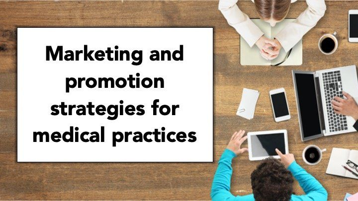Marketing and promotion strategies for medical practices