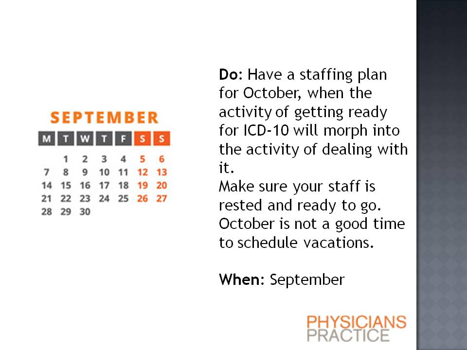 ICD-10 Procrastinator's Six-Month Timeline: Have a staffing plan