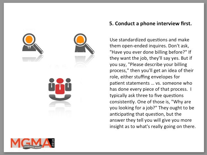 5. Conduct a phone interview first.
