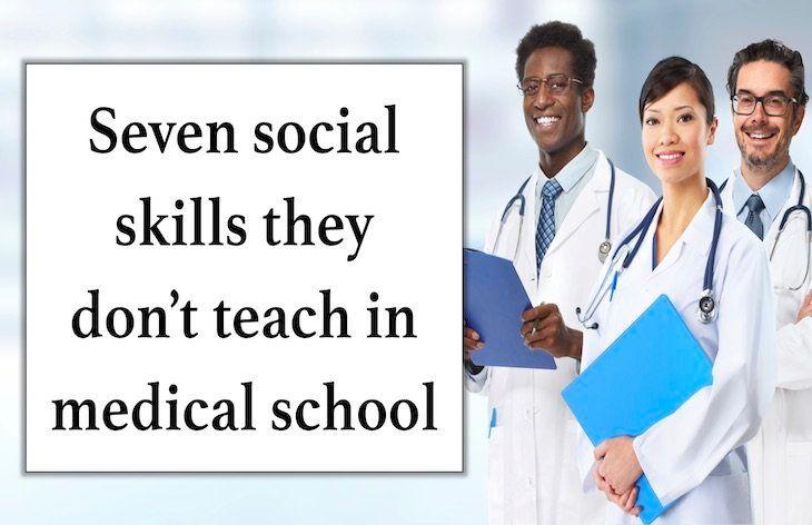 Seven social skills they don't teach in medical school