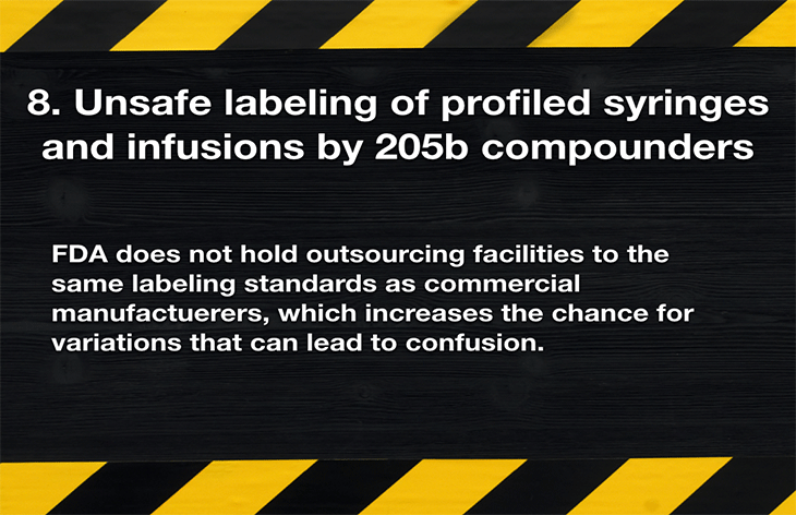 8. Unsafe labeling of profiled syringes and infusions by 205b compounders