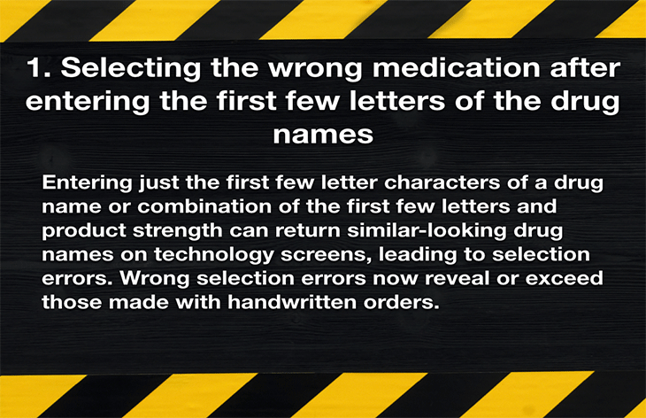 1. Selecting the wrong medication after entering the first few letters of the dr