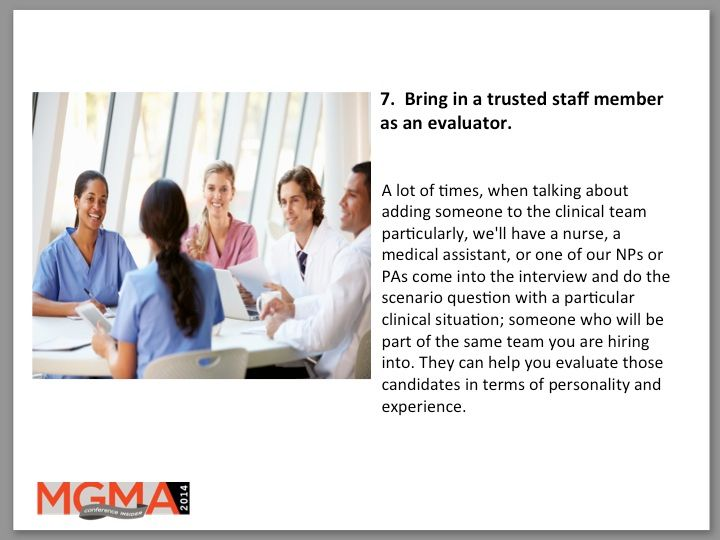 7.  Bring in a trusted staff member as an evaluator.