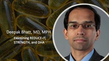 Deepak Bhatt, MD: STRENGTH, REDUCE-IT, and DHA