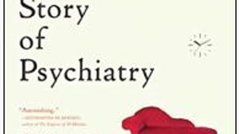 A Tour de Force of the History of Psychiatry