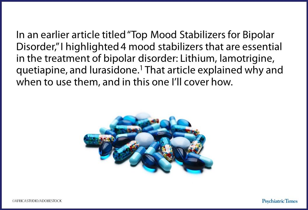 Dosing Secrets for the Top Mood Stabilizers Psychiatric Times