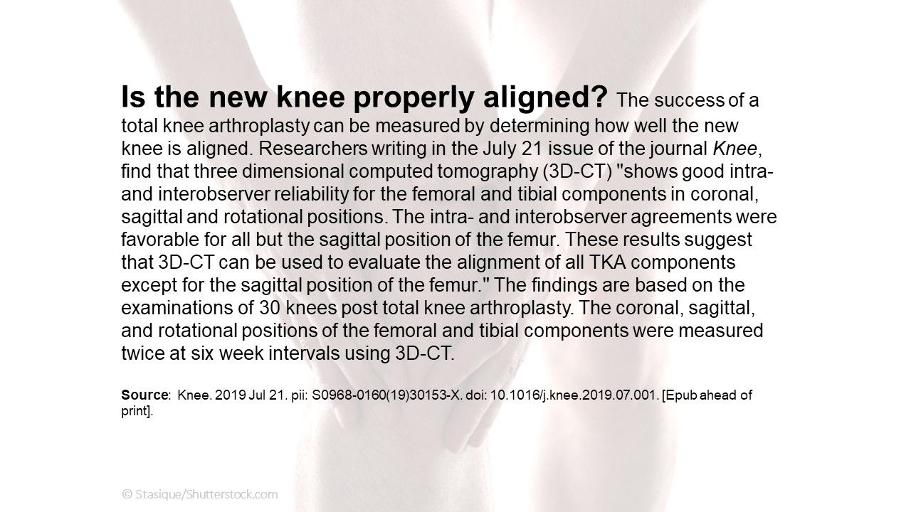 Is the new knee properly aligned?