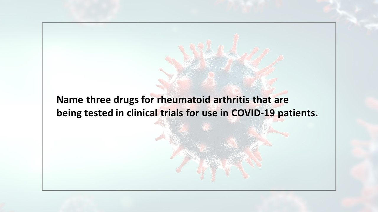 Name three drugs for rheumatoid arthritis that are being tested in clinical tria