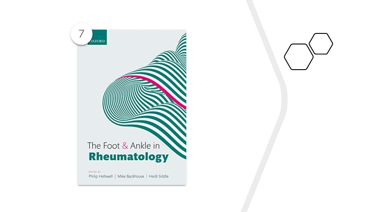 """""""The Foot and Ankle in Rheumatology,"""" by Philip S. Helliwell, Mike R. Backhouse,"""