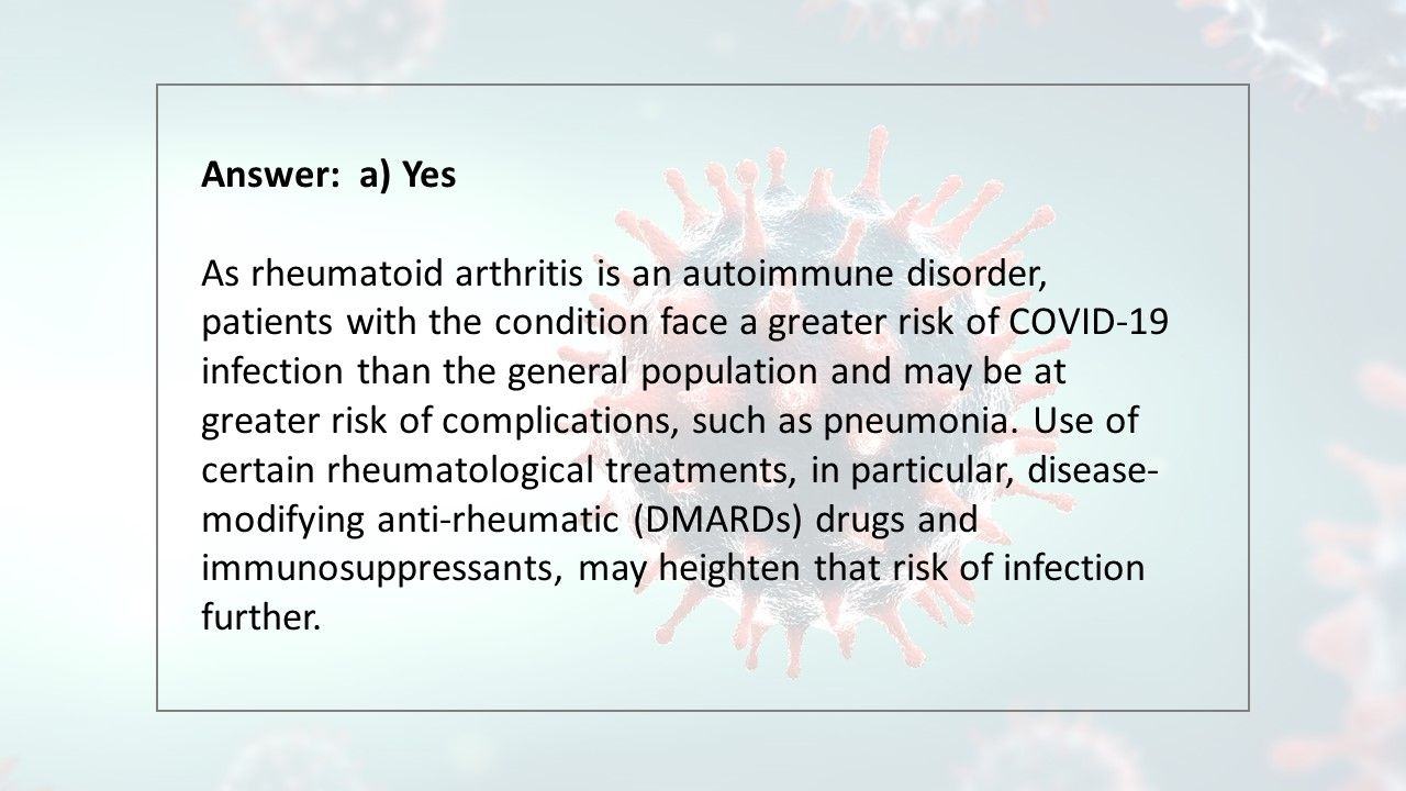 Are patients with rheumatoid arthritis at greater risk of a COVID-19 infection?