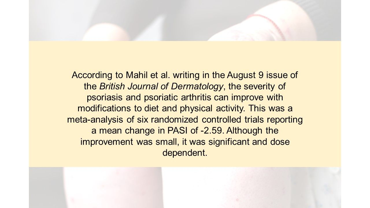 """""""Does weight loss reduce the severity and incidence of psoriasis or PSA?"""