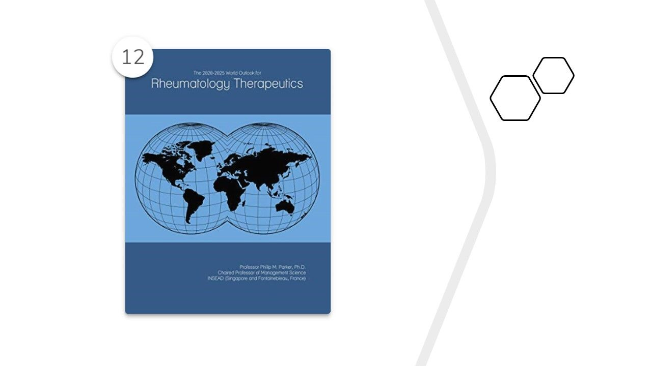 """""""The 2020-2025 World Outlook for Rheumatology Therapeutics,"""" by Philip M. Parker"""