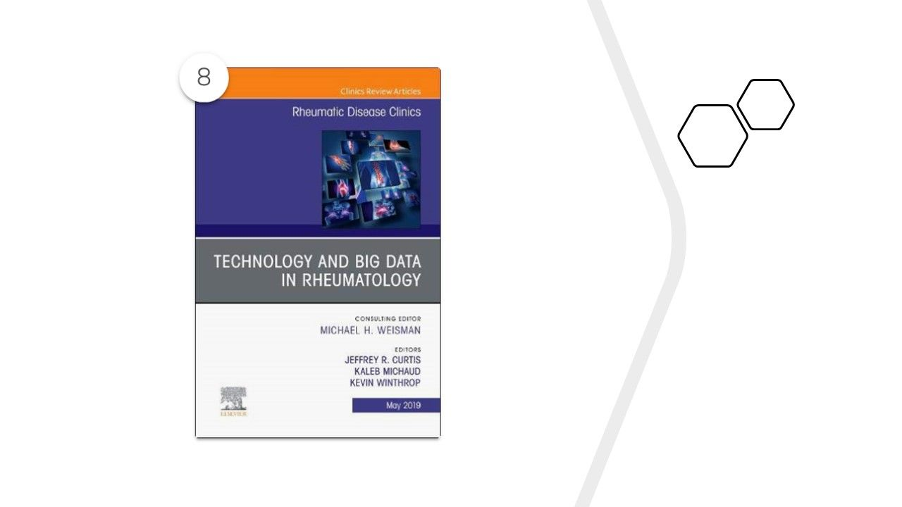 """Technology and Big Data in Rheumatology, an Issue of Rheumatic Disease Clinics"