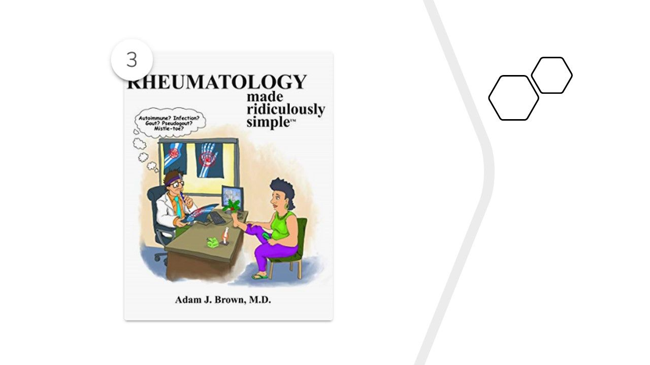 """""""Rheumatology Made Ridiculously Simple,"""" by Adam J. Brown, M.D. This boo"""