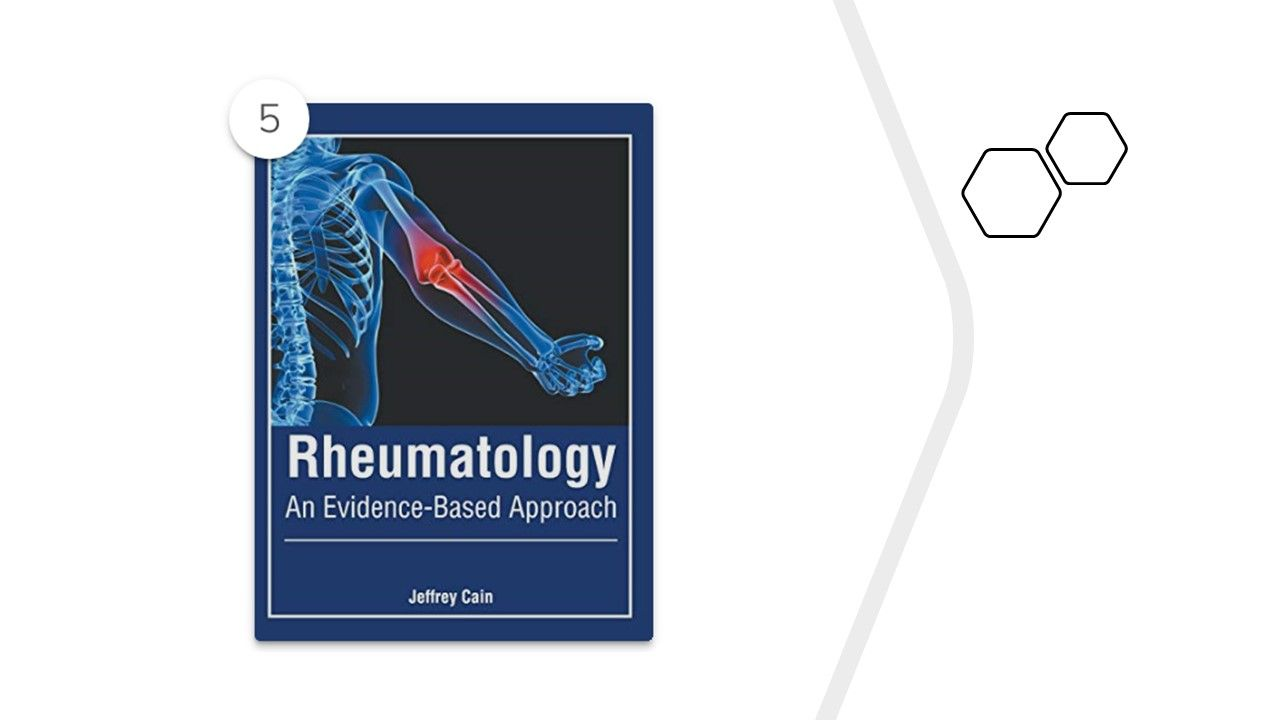 """""""Rheumatology, An Evidence-Based Approach,"""" by Jeffrey Cain. This book addresses"""