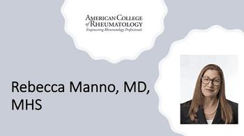 Rebecca Manno, MD, MHS: ACR SOTA Clinical Symposium