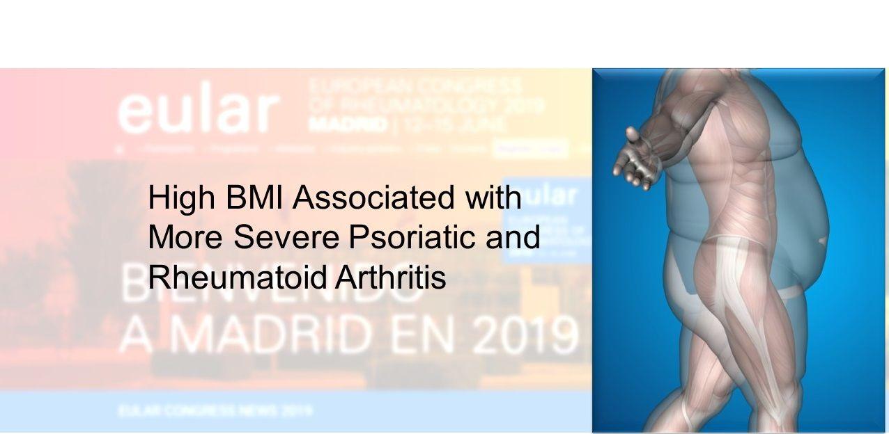 High BMI Associated with Psoriatic Arthritis and Rheumatoid Arthritis