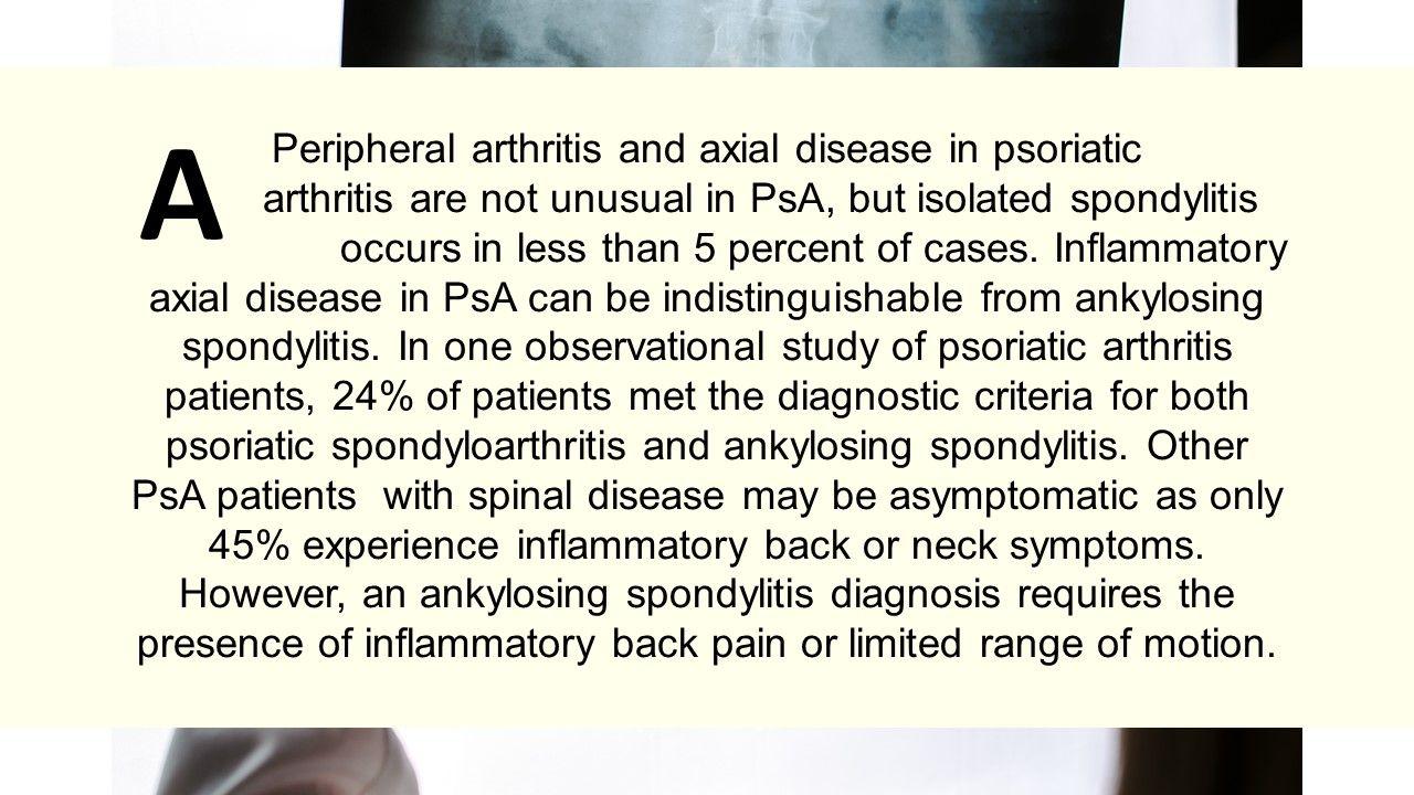 How common is psoriatic spondylitis?