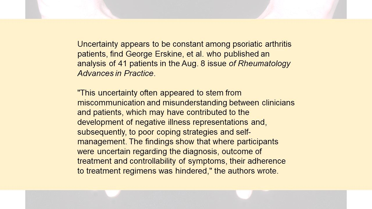 Does uncertainity weigh heavy on your patients? Or, are they generally satisfied