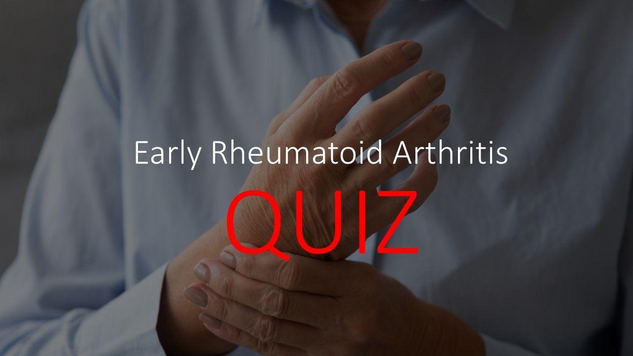 RA Quiz: Can you identify early rheumatoid arthritis?