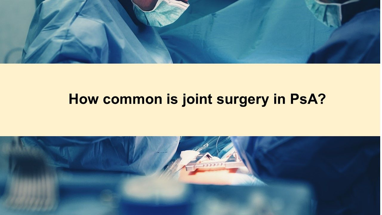 How common is joint surgery in PsA?
