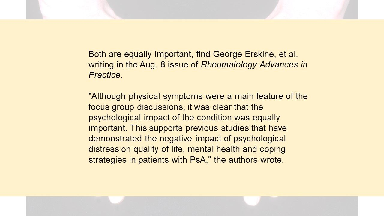 What's more important to a psoriatic arthritis patient: addressing the physical