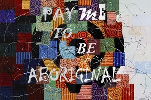 Pay me to be Aboriginal