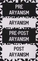 Pre aryanism | aryanism | Pre-post aryanism | Post aryanism