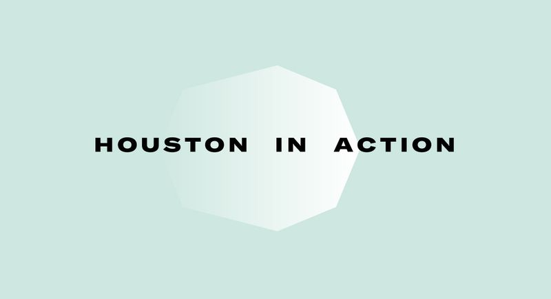 Houston in Action