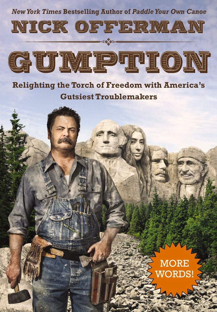 Book cover of Gumption featuring Nick Offerman in front of Mt Rushmore with busts of Yoko Ono and Willie Nelson replacing two of the presidents.