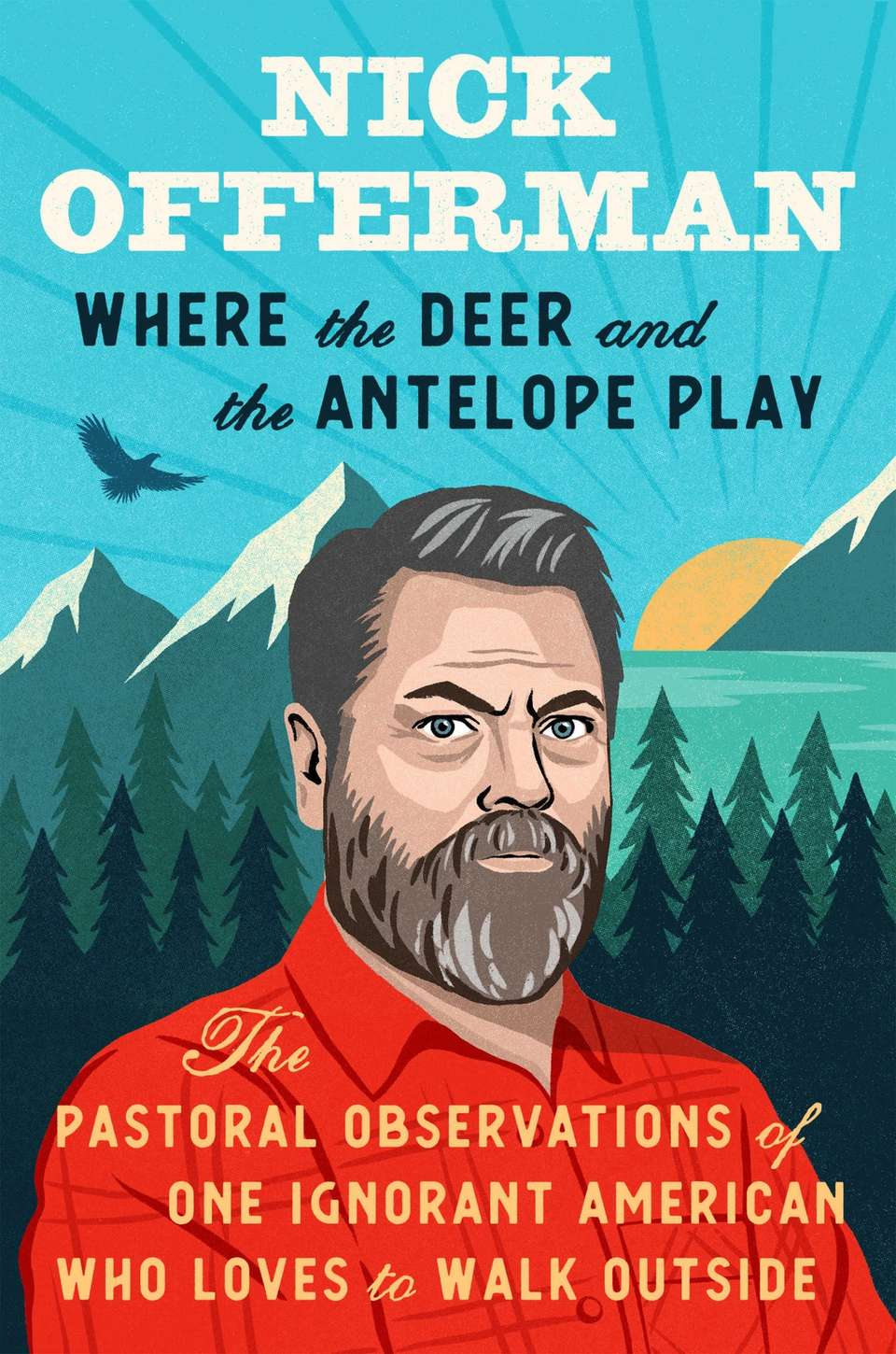 Book cover with illustration of Nick Offerman, in the great outdoors, wearing a red shirt.