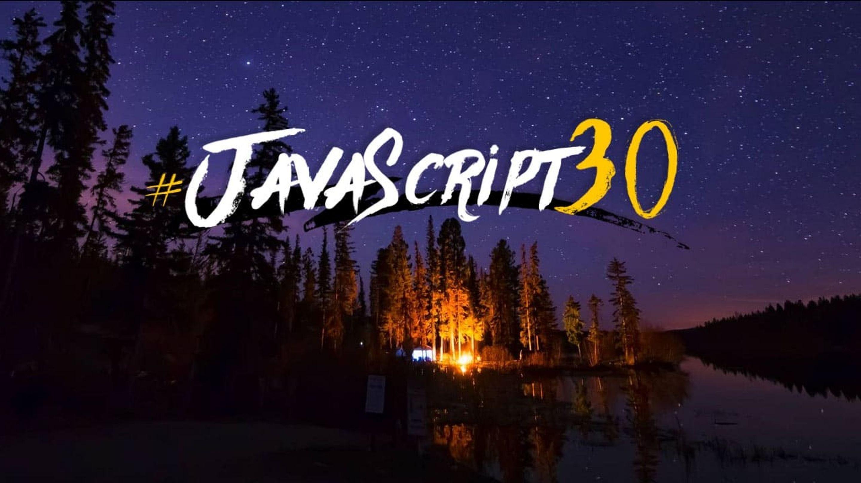 Hero image for Wes Bos's Javascript 30 tutorial