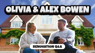 AT HOME WITH... OLIVIA & ALEX BOWEN! RENOVATION Q+A, WHAT'S NEXT? LOVE ISLAND!