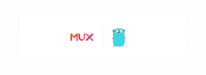 Get going with Mux Go!