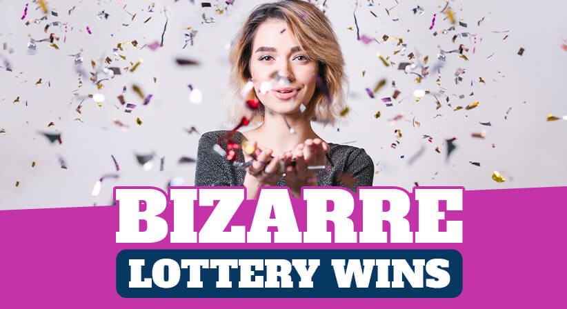 BIZARRE LOTTERY WINS