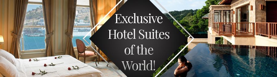 Exclusive Hotel Suites in the World!