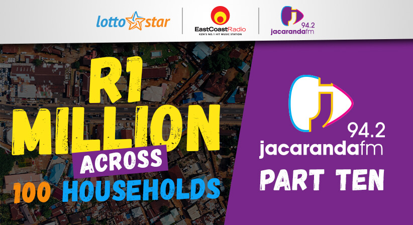 Part 10 | LottoStar & Jacaranda FM contribute R1 Million to families in need