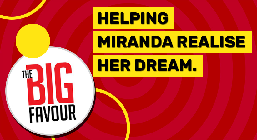 LottoStar and East coast radio's The Big Favour helps Miranda realise her dream.