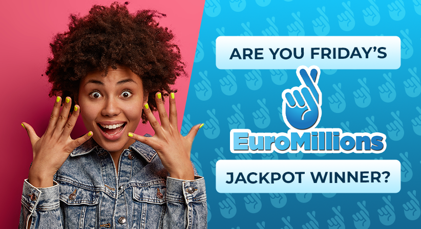 Are you Friday's EuroMillions jackpot winner?