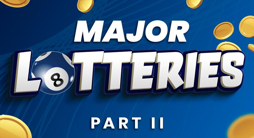 LottoStar's Major Lotteries | PART 2