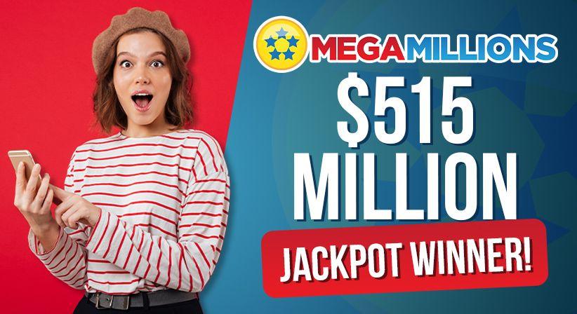 Are you the Mega Millions $515 million jackpot winner?
