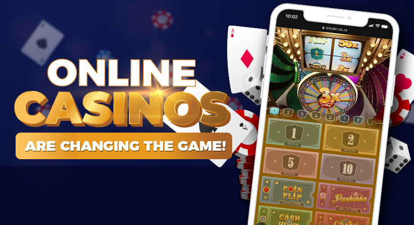 ONLINE CASINOS ARE CHANGING THE GAME!
