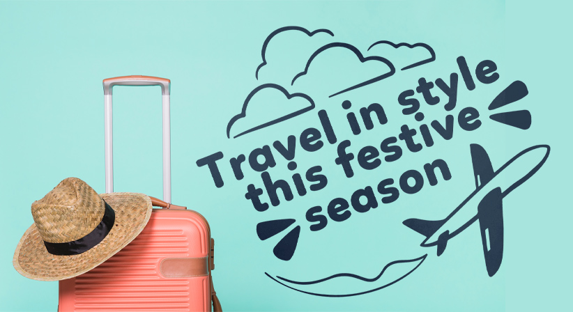 Travel in Style this Festive Season