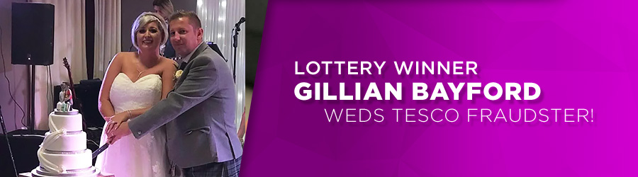 Lottery Winner Gillian Bayford weds Tesco Fraud