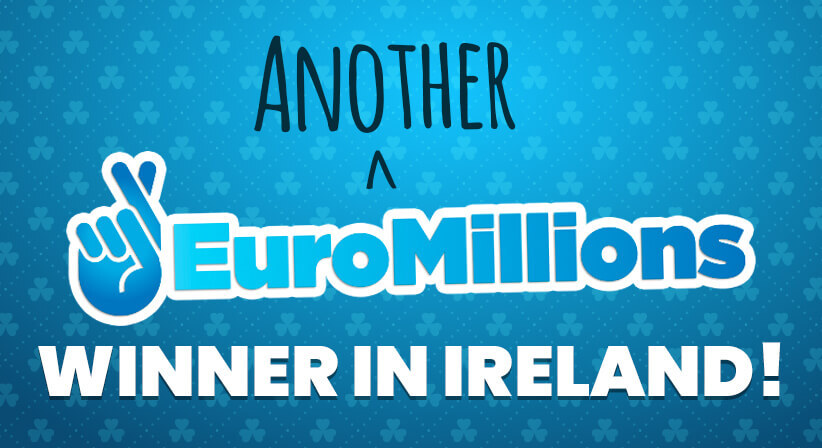 ANOTHER EUROMILLIONS WINNER IN IRELAND