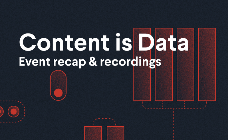 Content is Data event recap & recordings