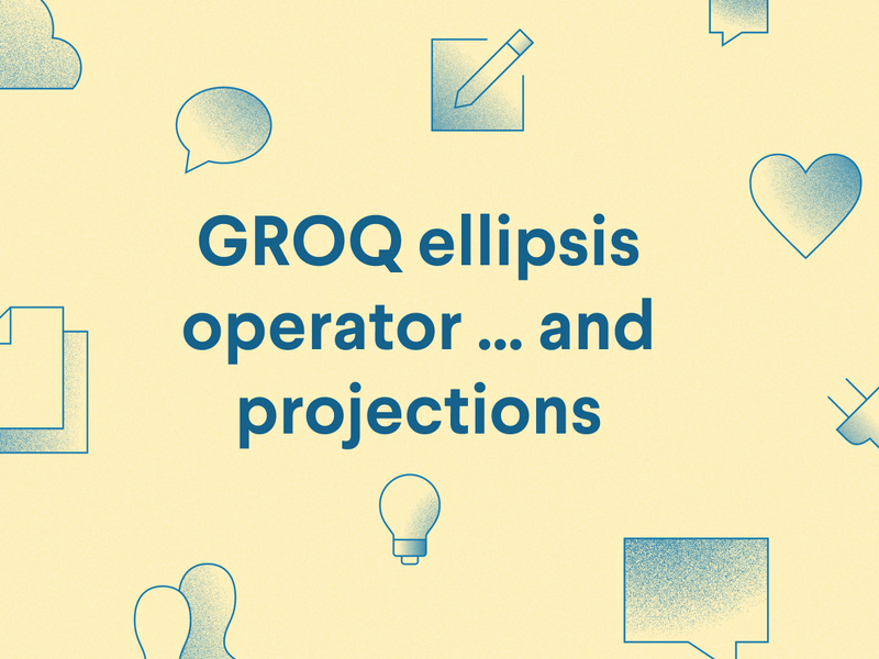 GROQ ellipsis operator ... and projections