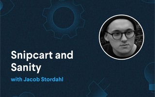 Snipcart and Sanity with Jacob Stordahl