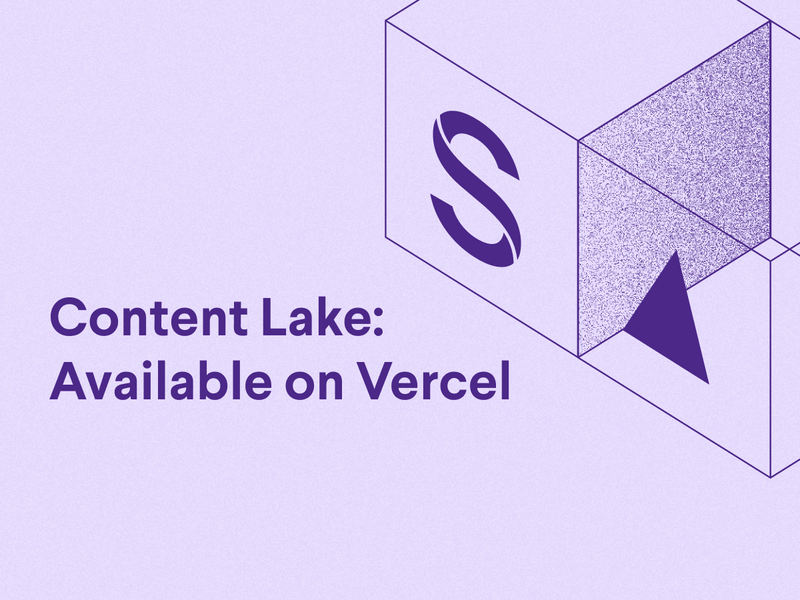Announcing the Sanity Content Lake integration for Vercel