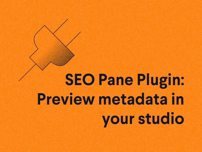 SEO Pane Plugin: Preview metadata in your studio